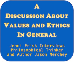 A Discussion About Values and Ethics